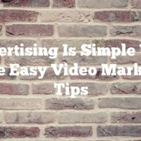 Advertising Is Simple With These Easy Video Marketing Tips