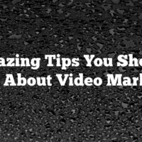Amazing Tips You Should Know About Video Marketing