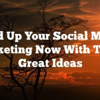 Build Up Your Social Media Marketing Now With These Great Ideas