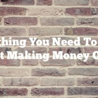 Everything You Need To Know About Making Money Online