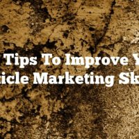 Hot Tips To Improve Your Article Marketing Skills