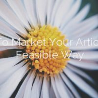 How To Market Your Article In A Feasible Way