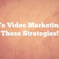 New To Video Marketing? Try These Strategies!