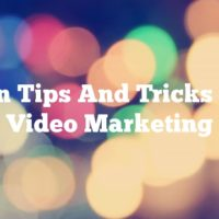 Proven Tips And Tricks About Video Marketing