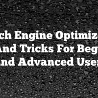 Search Engine Optimization Tips And Tricks For Beginners And Advanced Users