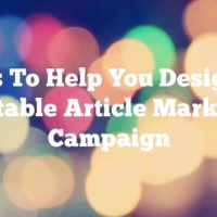 Tips To Help You Design A Profitable Article Marketing Campaign