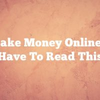 To Make Money Online, You Have To Read This