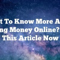 Want To Know More About Making Money Online? Read This Article Now
