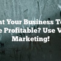 Want Your Business To Be More Profitable? Use Video Marketing!