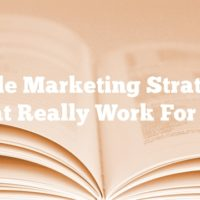Article Marketing Strategies That Really Work For You
