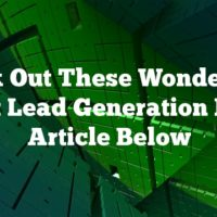 Check Out These Wonder Tips About Lead Generation In The Article Below