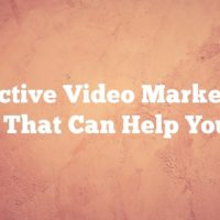 Effective Video Marketing Tips That Can Help You Out