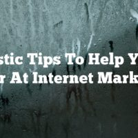 Fantastic Tips To Help You Get Better At Internet Marketing