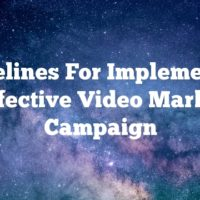 Guidelines For Implementing An Effective Video Marketing Campaign