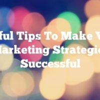 Helpful Tips To Make Video Marketing Strategies Successful