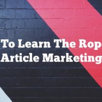 How To Learn The Ropes Of Article Marketing