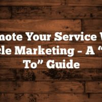 "Promote Your Service With Article Marketing – A ""How To"" Guide"