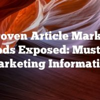 Proven Article Market Methods Exposed: Must-Read Marketing Information