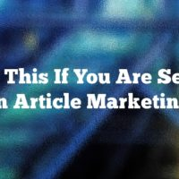 Read This If You Are Serious In Article Marketing