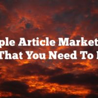 Simple Article Marketings Tips That You Need To Know