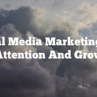 Social Media Marketing: Get Attention And Grow