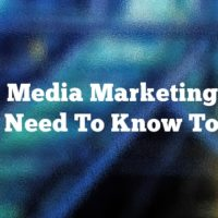 Social Media Marketing: What You Need To Know Today