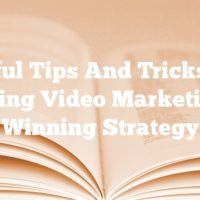 Useful Tips And Tricks For Making Video Marketing A Winning Strategy
