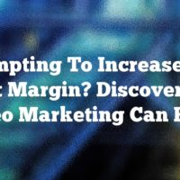 Attempting To Increase Your Profit Margin? Discover How Video Marketing Can Help!
