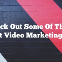 Check Out Some Of These Great Video Marketing Tips