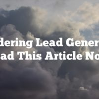 Considering Lead Generation? Read This Article Now!