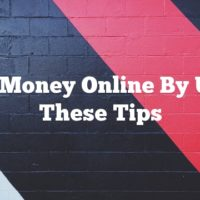 Earn Money Online By Using These Tips