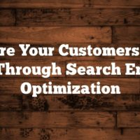 Ensure Your Customers Find You Through Search Engine Optimization