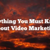 Everything You Must Known About Video Marketing