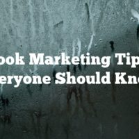 Facebook Marketing Tips That Everyone Should Know
