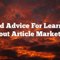 Good Advice For Learning About Article Marketing
