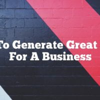 How To Generate Great Leads For A Business