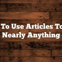 How To Use Articles To Sell Nearly Anything
