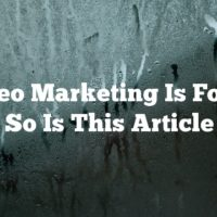 If Video Marketing Is For You, So Is This Article