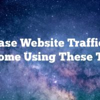 Increase Website Traffic And Income Using These Tips