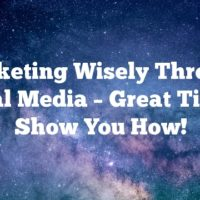 Marketing Wisely Through Social Media – Great Tips To Show You How!