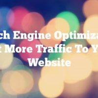 Search Engine Optimization: Get More Traffic To Your Website