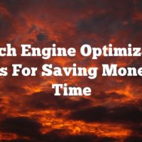 Search Engine Optimization Secrets For Saving Money And Time