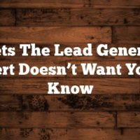 Secrets The Lead Generation Expert Doesn't Want You To Know