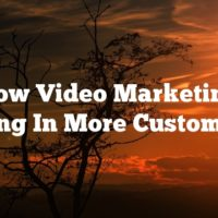 See How Video Marketing Can Bring In More Customers