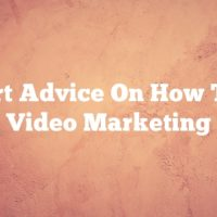 Smart Advice On How To Do Video Marketing