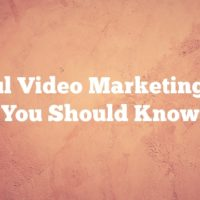 Useful Video Marketing Tips You Should Know