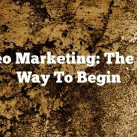 Video Marketing: The Best Way To Begin