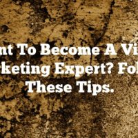 Want To Become A Video Marketing Expert? Follow These Tips.