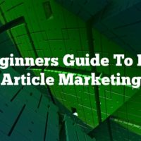 A Beginners Guide To Basic Article Marketing
