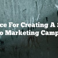 Advice For Creating A Solid Video Marketing Campaign